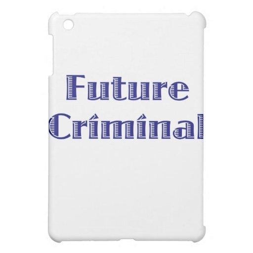 Future Criminal Case For The iPad Mini
