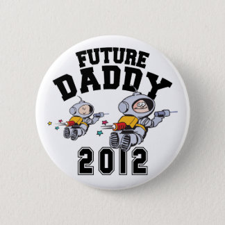 Future Daddy 2012 - Father To Be Pinback Button