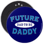Future Daddy - Dad to Be 6 Inch Round Button