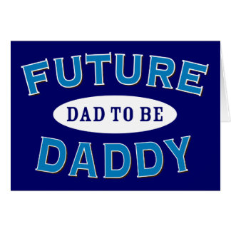 Future Daddy - Dad to Be Card