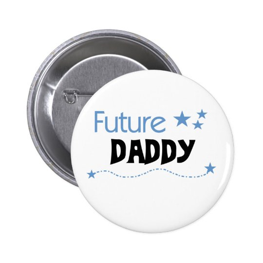 Future Daddy Pinback Button
