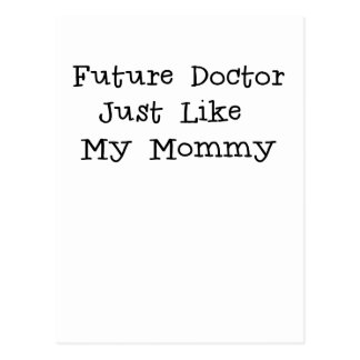 Future Doctor Just Like Mommy.png Postcard