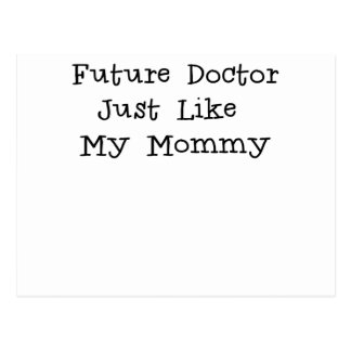 Future Doctor Just Like Mommy.png Postcards