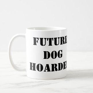 Future dog hoarder quote Coffee Mug