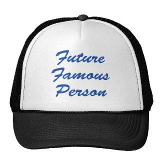 Future Famous Person! Hat