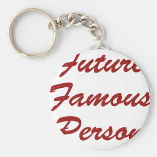Future Famous Person Keychain