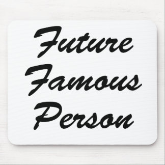 Future Famous Person Mouse Pad