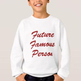 Future Famous Person Sweatshirt