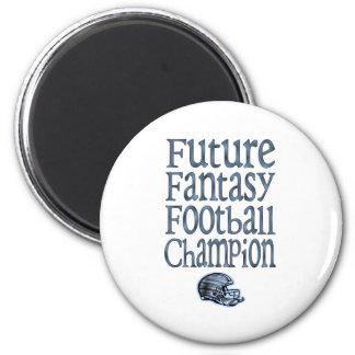 Future Fantasy Football Champ Fridge Magnet
