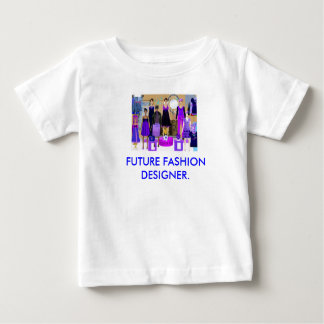 FUTURE FASHION DESIGNER. BABY T-Shirt