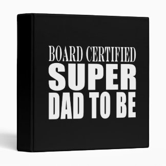 Future Fathers : Board Certified Super Dad to Be 3 Ring Binder