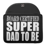 Future Fathers : Board Certified Super Dad to Be MacBook Pro Sleeves