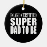 Future Fathers : Board Certified Super Dad to Be Christmas Tree Ornament