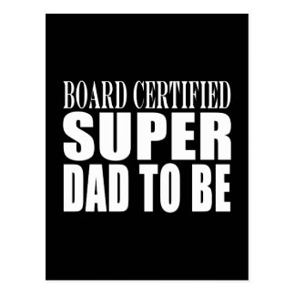 Future Fathers : Board Certified Super Dad to Be Postcard