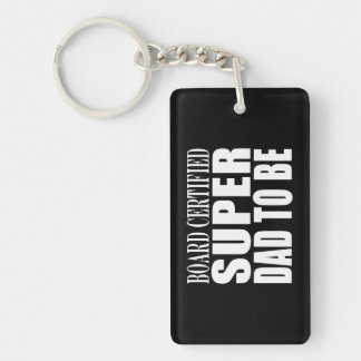 Future Fathers : Board Certified Super Dad to Be Single-Sided Rectangular Acrylic Keychain
