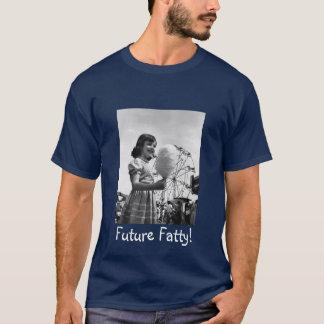 Future Fatty! T-Shirt