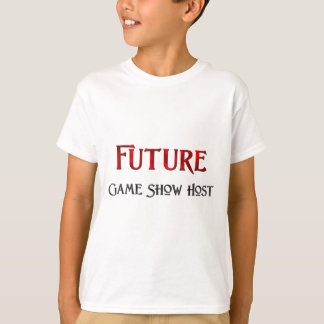 Future Game Show Host T-Shirt