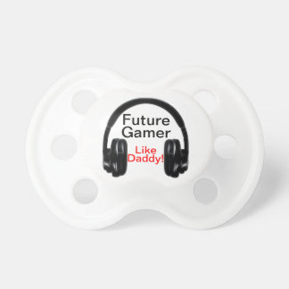 Future Gamer Like Daddy! Pacifiers