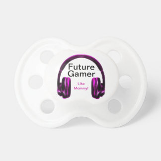 Future Gamer Like Mommy! Pacifiers