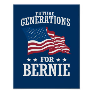FUTURE GENERATIONS FOR BERNIE SANDERS POSTER