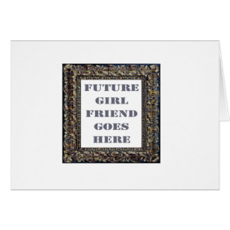 Future Girlfriend Goes Here On Valentine's Day Card