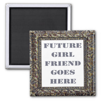 Future Girlfriend Goes Here On Valentine's Day Magnet