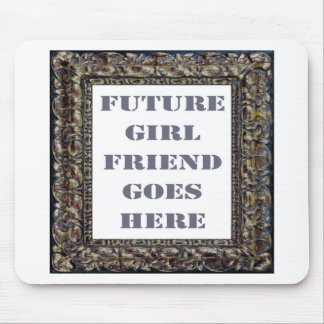 Future Girlfriend Goes Here On Valentine's Day Mousepad