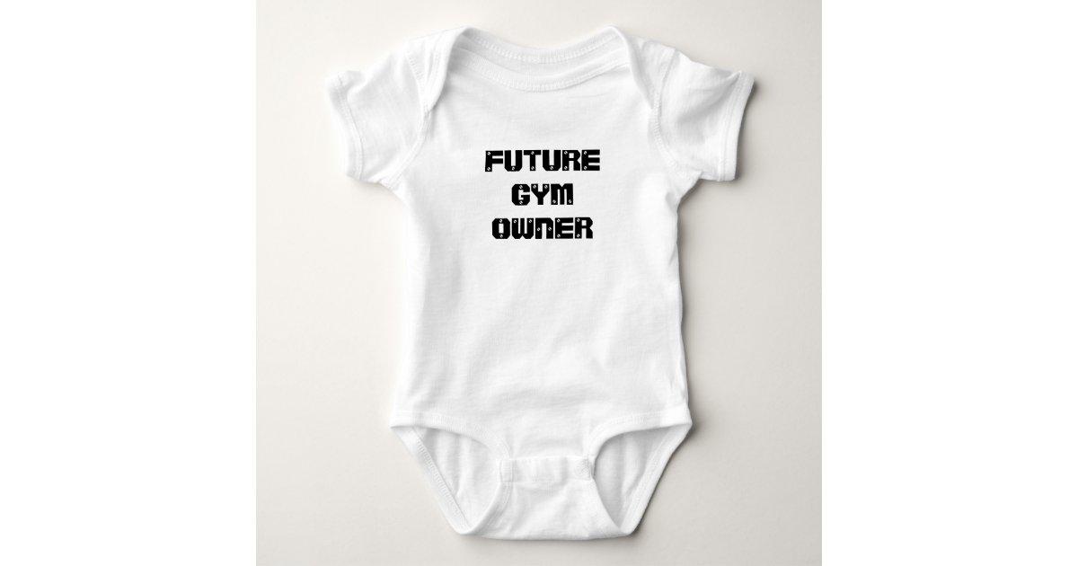 Future gym owner baby shirt zazzle