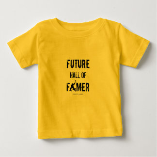FUTURE HALL OF FAMER BABY T-Shirt