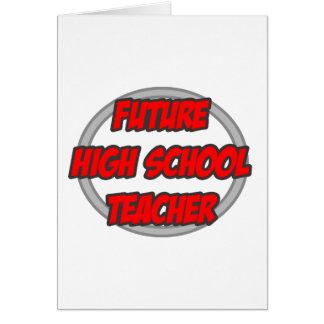 Future High School Teacher Greeting Cards
