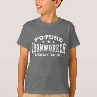 Future Ironworker Like My Daddy T-Shirt