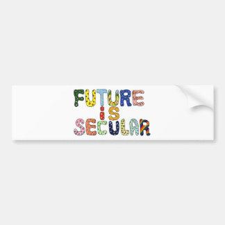FUTURE IS SECULAR BUMPER STICKER