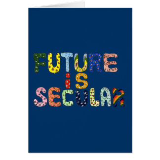 FUTURE IS SECULAR CARD