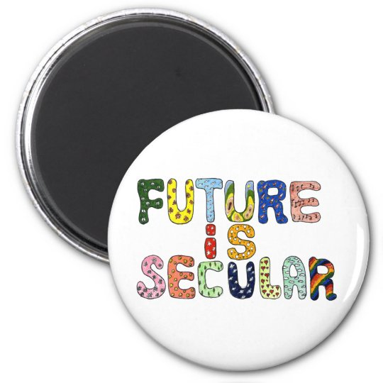 FUTURE IS SECULAR MAGNET