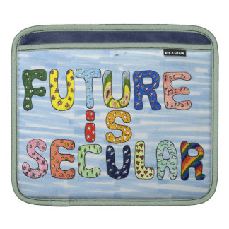 FUTURE IS SECULAR SLEEVE FOR iPads