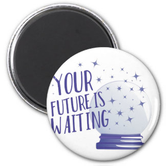 Future Is Waiting Magnet