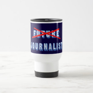 Future Journalist No More 15 Oz Stainless Steel Travel Mug
