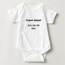 Future Lawyer, Just Like My Mom Baby Bodysuit