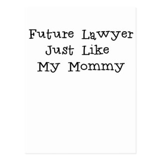 Future Lawyer Like Mommy.png Post Card