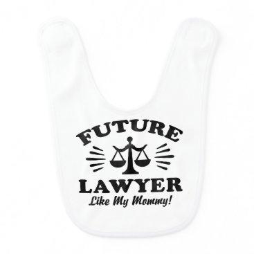 Lawyer Themed Future Lawyer Like My Mommy Bib