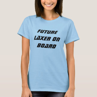 Future Laxer on Board T-Shirt
