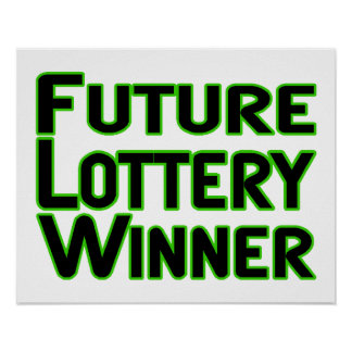 Future Lottery Winner Poster