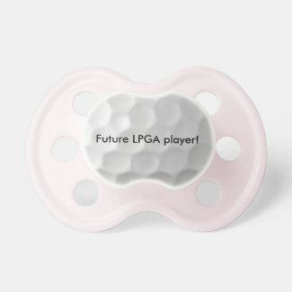 Future LPGA player baby pacifier
