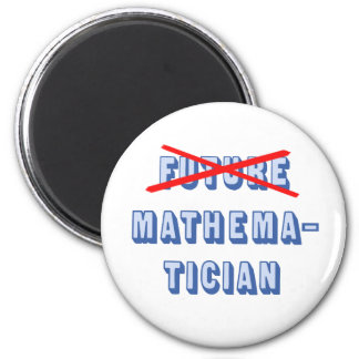 Future Mathematician No More 2 Inch Round Magnet