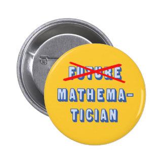 Future Mathematician No More 2 Inch Round Button