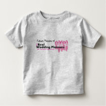 Future Member of the Real Wedding Planners Toddler T-shirt