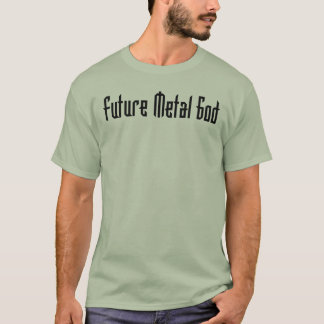 Future Metal God T Shirt
