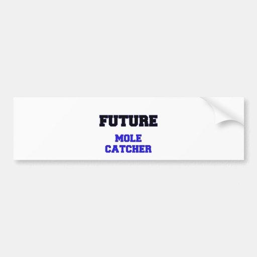 Future Mole Catcher Bumper Sticker