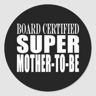 Future Moms Funny Baby Showers Super Mother to Be Classic Round Sticker