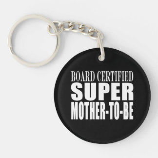 Future Moms Funny Baby Showers Super Mother to Be Keychain